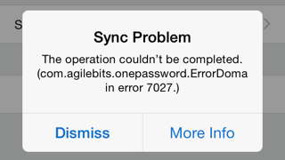 Sync Problem: The operation couldn't be completed. (com.agilebits.onepassword.ErrorDomain error 7027.)
