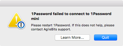 1Password failed to connect to 1Password mini. Please restart 1Password. If this does not help, please contact AgileBits support.