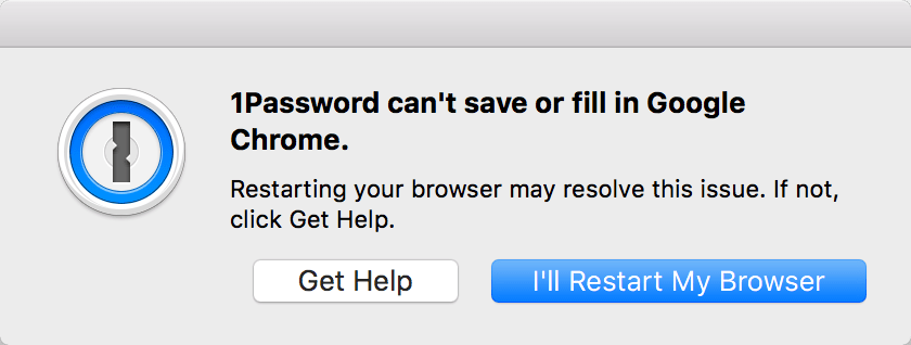 Restarting your browser may resolve this issue. If not, click Get Help.