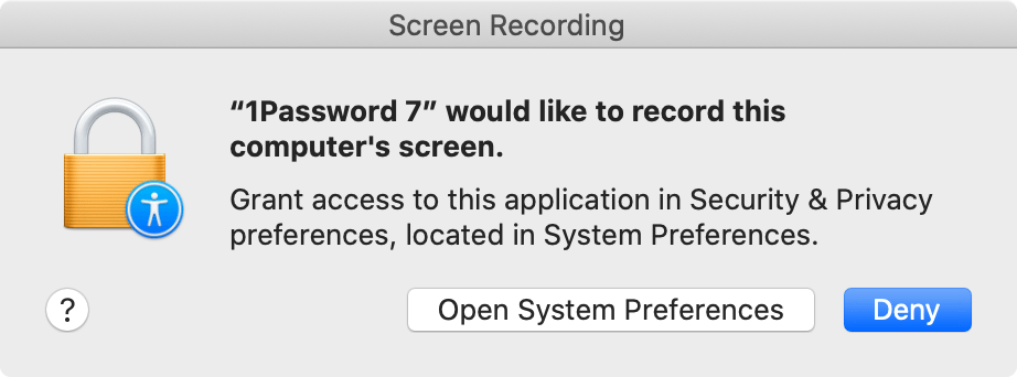 1Password 7 would like to record this computer's screen. Grant access to this application in Security & Privacy preferences, located in System Preferences.