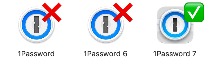 Three 1Password logos: the first with the name '1Password' and a large X; the second with the name '1Password 6' and a large X; the third with the name '1Password 7' and a large tick